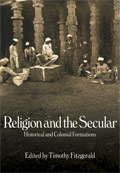 Religion and the Secular. Historical and Colonial Formations